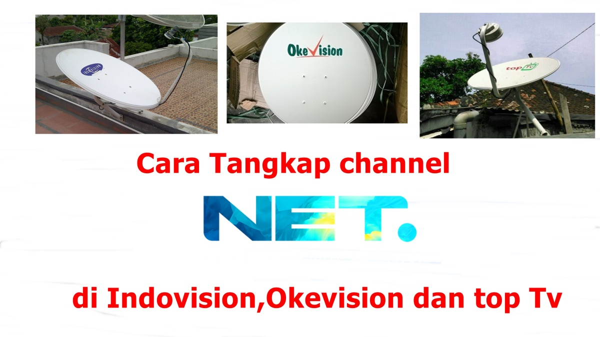 Cara Tambah NET TV Channel di  indovision ,Okevision dan Top tv